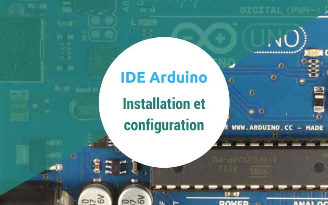 [3] Apprendre Arduino – Installation et configuration de l'IDE Arduino