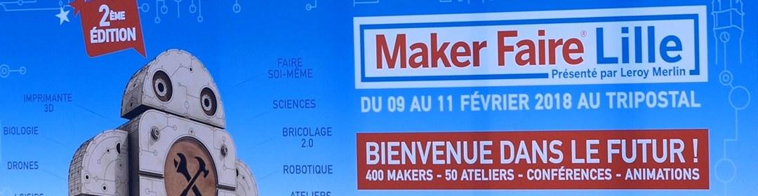 Maker Faire Lille 2018 – J'y étais !