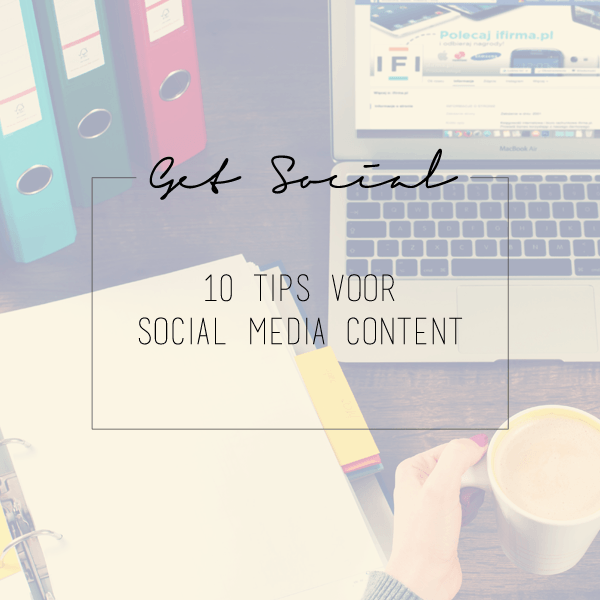 10 tips voor social media content | BentheBemelman.com