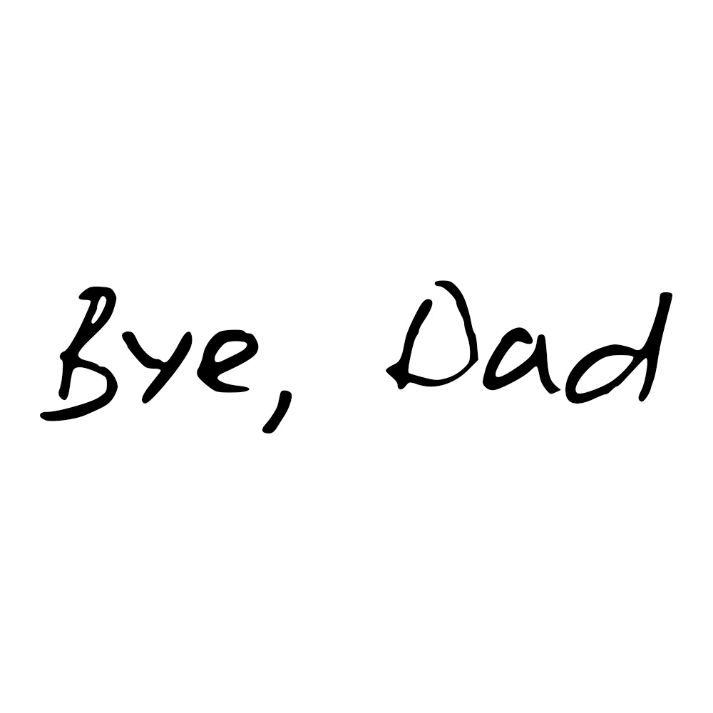 Bye, Dad (a 150 word story)