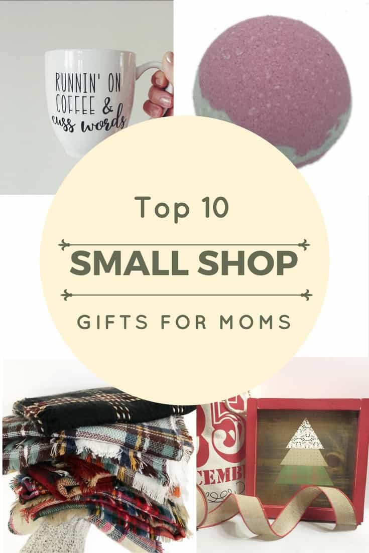 Top Ten Gifts for Moms – Shop Small