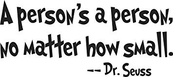 a person's a person no matter how small