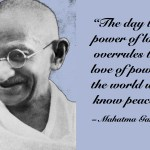 "Citat af Mahatma Gandhi: ""The day the power of love overrules the love of power, the world will know peace."" Originalfoto: Ukendt, fra pixabay.com. Citatillustration: Maria Busch"