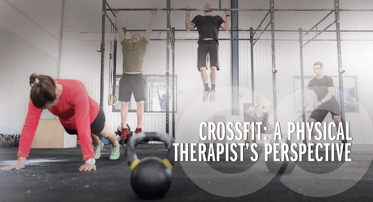 Crossfit: A Physical Therapist's Perspective