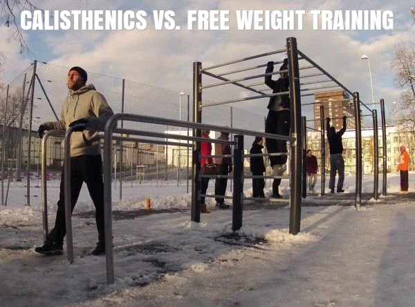 Calisthenics Vs. Free Weight Training
