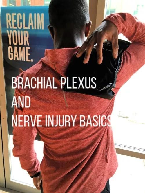 Brachial Plexus and Nerve Injury Basics