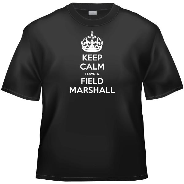 Keep calm I own a Field Marshall t-shirt