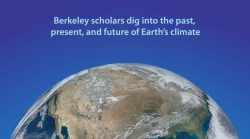 Berkeley scholars dig into the past, present, and future of Earth's climate