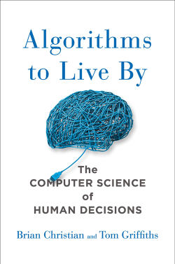 "Cover of ""Algorithms to Live By"" Credit: Henry Holt and Company"