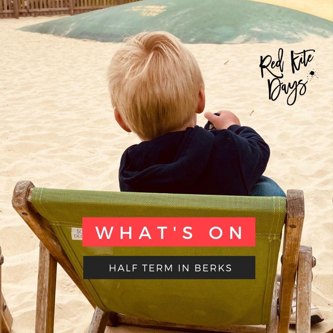 may half term kids berkshire, june half term kids berkshire, may bank holiday weekend berkshire, whats on for kids half term 2021