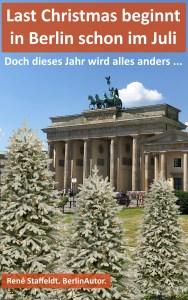 Last Christmas beginnt in Berlin schon im Juli ebook Taschenbuch Berlin Amazon Berlinautor