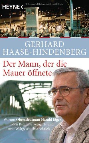Harald Jäger Der Mann der die Mauer öffnete