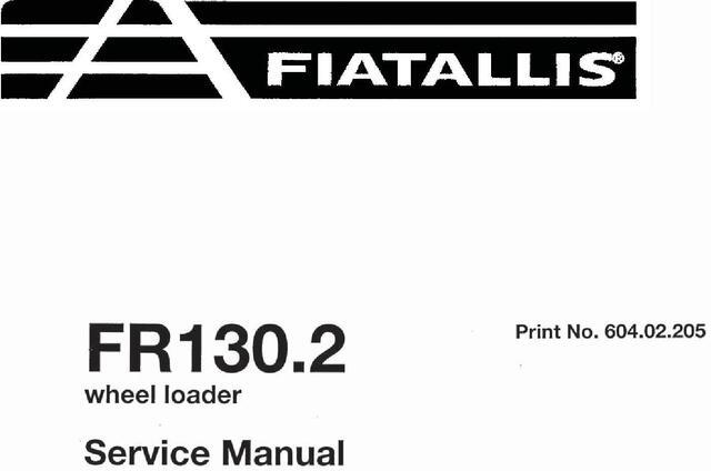 Fiat-Allis FR130.2 Wheel Loader Workshop Service Manual