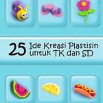 Ebook Gratis: 25 Ide Kreasi Plastisin untuk TK dan SD