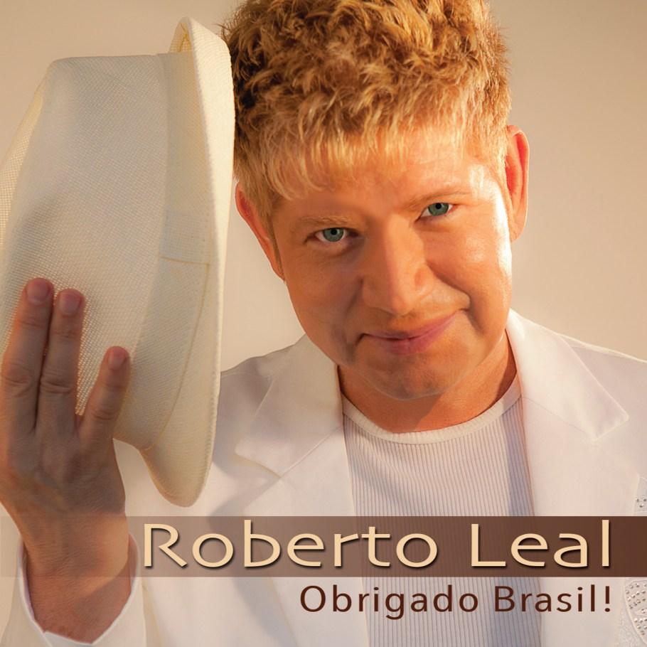 Morre cantor Roberto Leal - Bernadete Alves