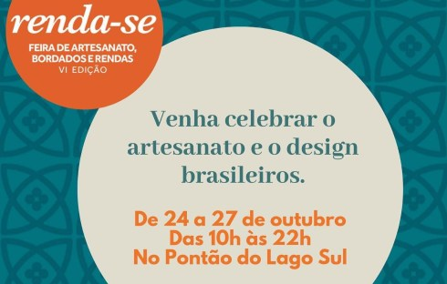 Renda-se 2019 - encantos do artesanato e design chegam a Brasília - Bernadete Alves