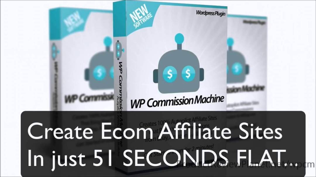 Banner three mockup boxes of WP Commission Machine with the words 'Create Ecom Affiliate Sites in Just 51 SECONDS FLAT'