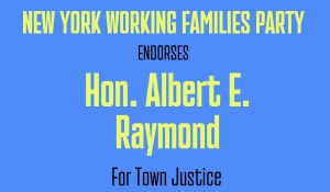 Honorable Albert Raymond Endorsed by NY Working Families Party for Town Justice