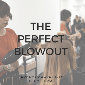 The Perfect Blowout @ be Rosie Salon | Claremont | California | United States