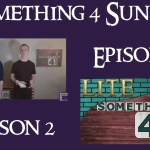 Something 4 Sunday LITE, Season 2, Episode 7