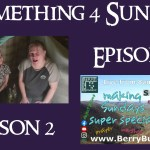 Something 4 Sunday, Season 2, Episode 6