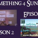 Something 4 Sunday, Season 2, Episode 7