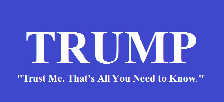 Trump Trust Me That's All You Need to Know