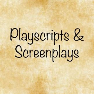 Playscripts & Screenplays