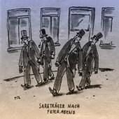 Comiczeichnung: vier schwarz gekleidete Herren mit Zylinderhut ohne Sarg laufen, als trügen sie einen