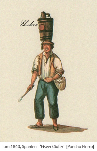 Farblitho: Eisverkäufer balanciert Eisbottich auf dem Kopf ~1840, Spanien