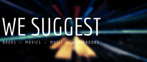 We Suggest Books Movies Music Audiobooks