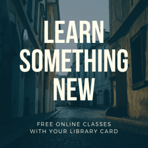 Learn Something New Free Online Classes with your Library Card