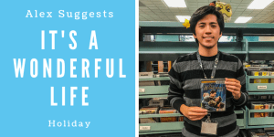 Alex C. suggests It's a Wonderful Life