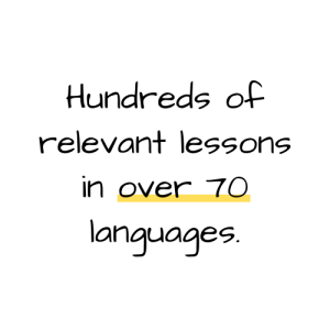 Hundreds of relevant lessons in over 70 languages.