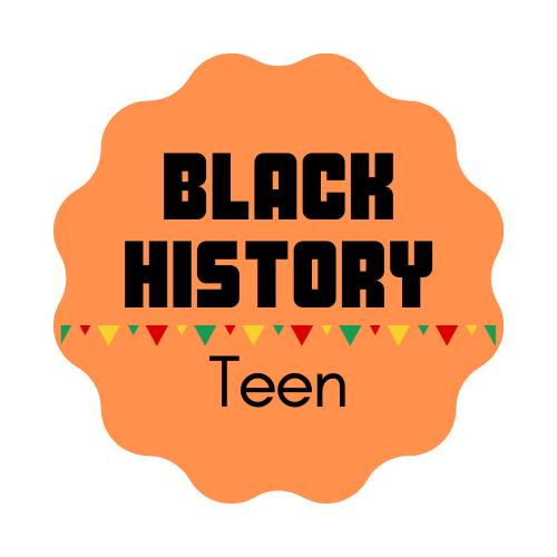 Black History Month - Teen