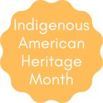 Indigenous American Heritage Month
