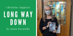 Christine Suggests... Long Way Down by Jason Reynolds