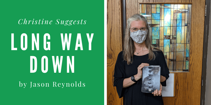 Christine Suggests... Long Way Down by Jason Reynolds