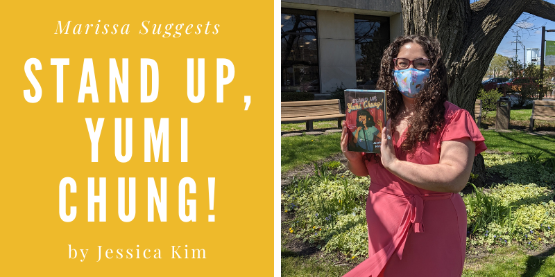 Marissa Suggests... Stand Up, Yumi Chung! by Jessica Kim