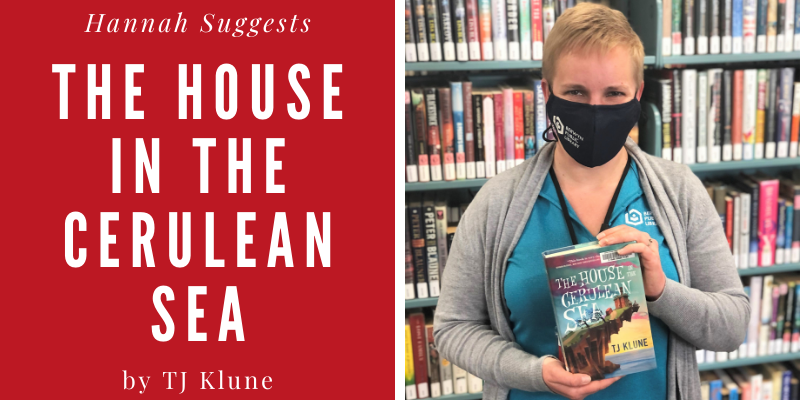 Hannah Suggests... The House in the Cerulean Sea by TJ Klune