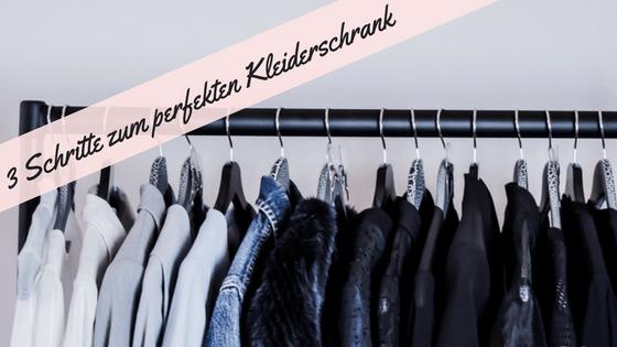 3 Schritte zum perfekten Kleiderschrank*