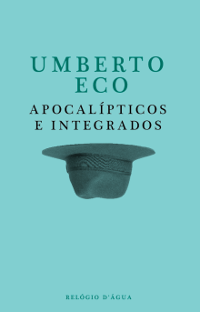 eco apocalípticos e integrados