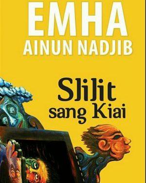 Membaca Slilit Sang Kiai Emha Ainun Nadjib