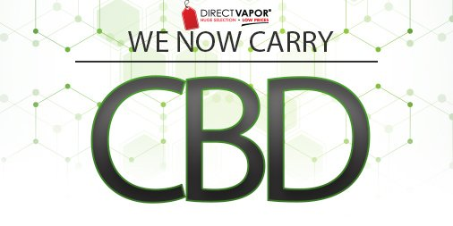 CBD is now at Direct Vapor