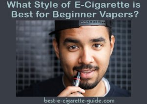 What Style of Ecigarette is Best for Beginner Vapers?