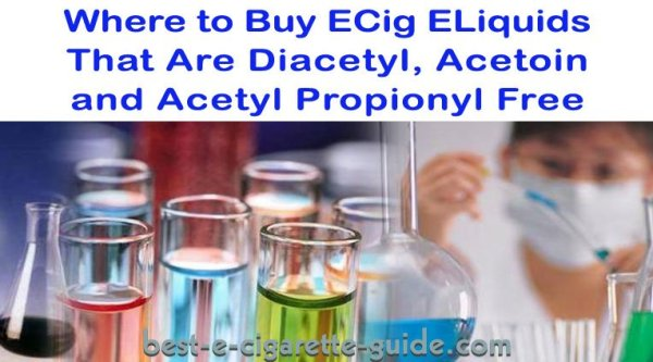 Where-to-Buy-ECig-ELiquids-That-Are-Diacetyl,-Acetoin-and-Acetyl-Propionyl-Free