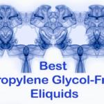 Best Propylene Glycol Free E-Liquids