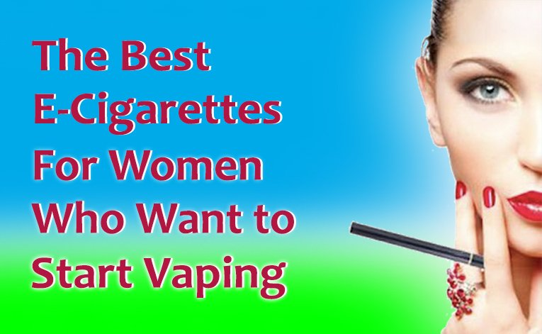 Best e-cigarettes for women who want to start vaping featured image