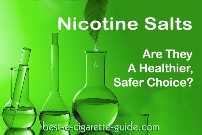 Nicotine Salts-Are They a Healthier, Safer Choice?