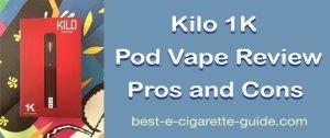 Kilo 1K Pod Vape Review Pros and Cons